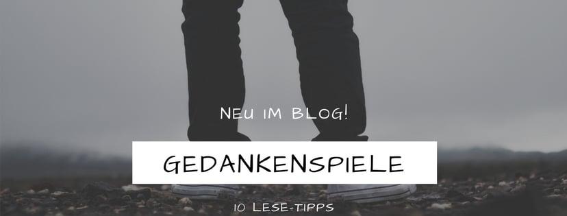 Meine Gedankenspiele: 9Lese-Tipps aus dem April 2019
