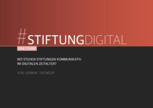 Wo stehen Stiftungen kommunikativ im digitalen Zeitalter
